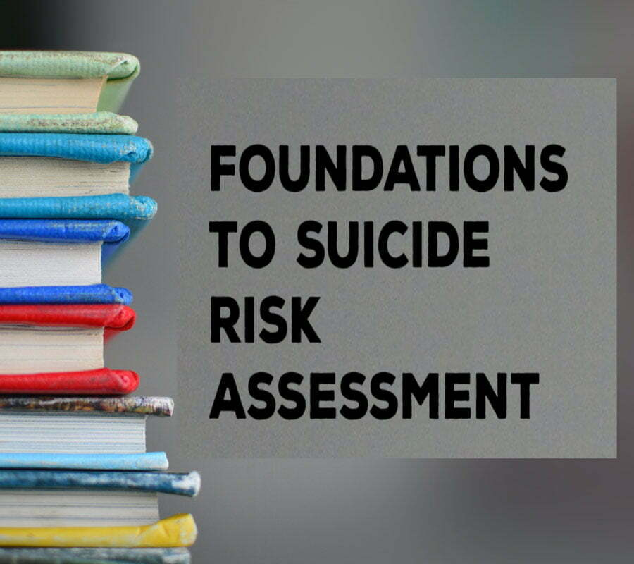 Foundations to Suicide Risk Assessment