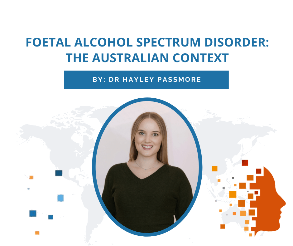 Foetal Alcohol Spectrum Disorder: The Australian context
