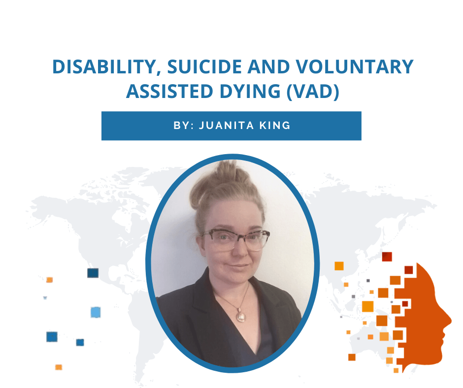 Disability, Suicide and Voluntary Assisted Dying (VAD)